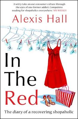 In the Red: The Diary of a Recovering Shopaholic (Paperback)