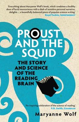 Proust and the Squid: The Story and Science of the Reading Brain (Paperback)