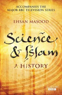 Science and Islam: A History (Hardback)