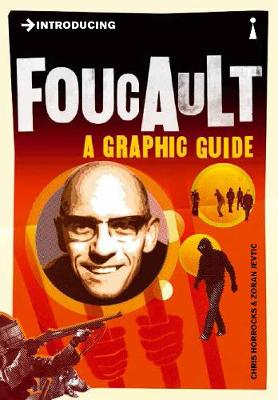 Introducing Foucault: A Graphic Guide - Introducing... (Paperback)