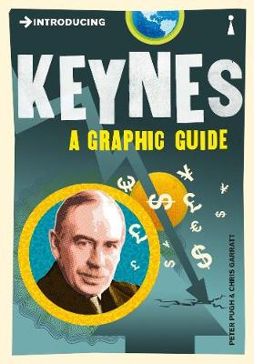 Introducing Keynes: A Graphic Guide - Introducing... (Paperback)
