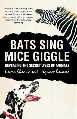 Bats Sing, Mice Giggle: Revealing the Secret Lives of Animals (Hardback)