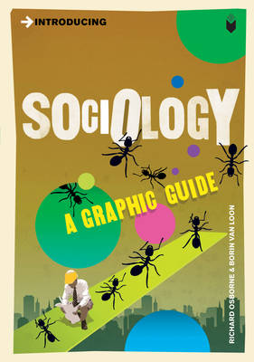 Introducing Sociology: A Graphic Guide - Introducing... (Paperback)