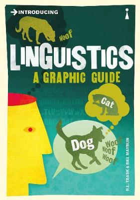 Introducing Linguistics: A Graphic Guide - Introducing... (Paperback)