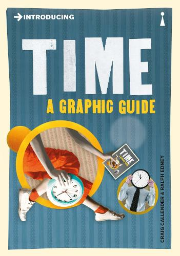 Introducing Time: A Graphic Guide - Introducing... (Paperback)