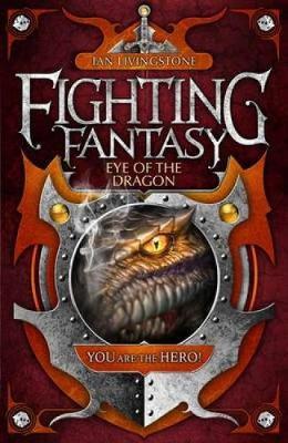 Eye of the Dragon - Fighting Fantasy (Paperback)