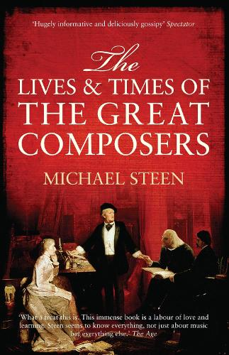 The Lives and Times of the Great Composers (Paperback)