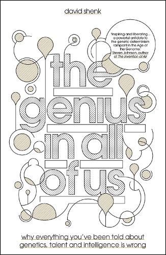 The Genius in All of Us: Why Everything You've Been Told About Genes, Talent and Intelligence is Wrong (Hardback)