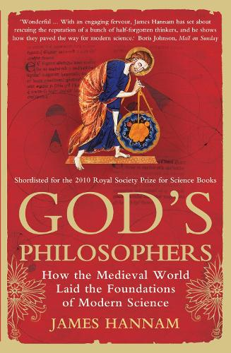 God's Philosophers: How the Medieval World Laid the Foundations of Modern Science (Paperback)
