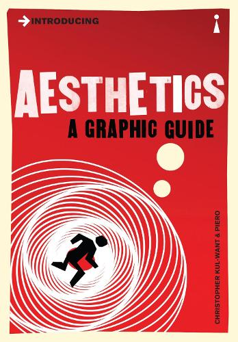 Introducing Aesthetics: A Graphic Guide - Introducing... (Paperback)