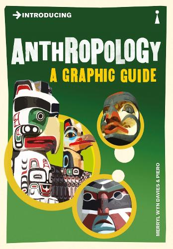 Introducing Anthropology: A Graphic Guide - Introducing... (Paperback)
