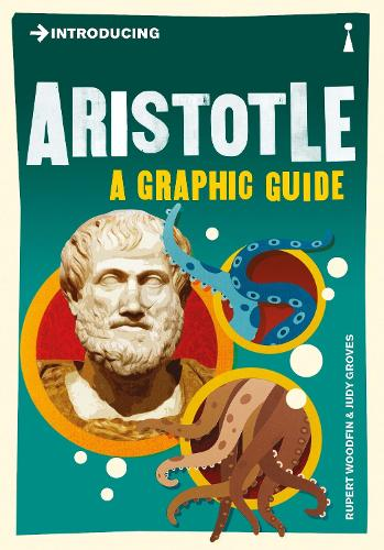 Introducing Aristotle: A Graphic Guide - Introducing... (Paperback)
