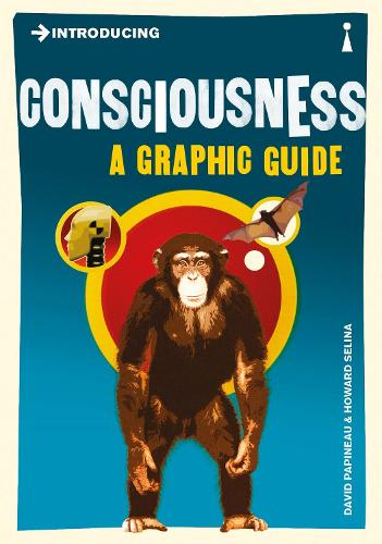 Introducing Consciousness: A Graphic Guide - Introducing... (Paperback)