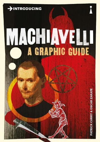 Introducing Machiavelli: A Graphic Guide - Graphic Guides (Paperback)