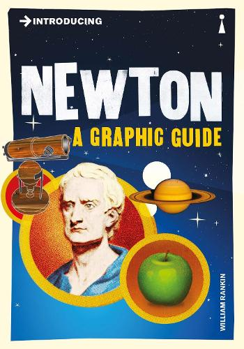 Introducing Newton: A Graphic Guide - Introducing... (Paperback)