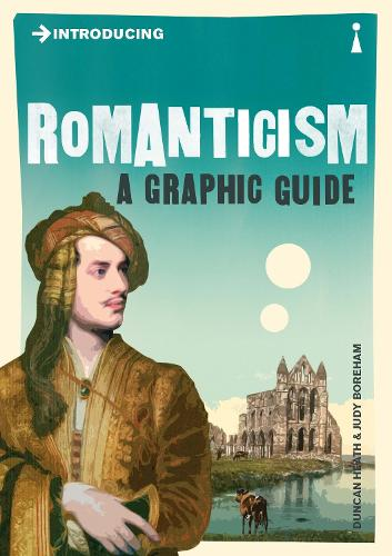 Introducing Romanticism: A Graphic Guide - Graphic Guides (Paperback)