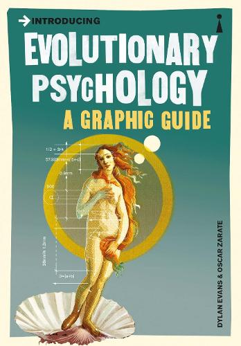 Introducing Evolutionary Psychology: A Graphic Guide - Introducing... (Paperback)