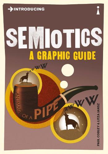 Introducing Semiotics: A Graphic Guide - Introducing... (Paperback)