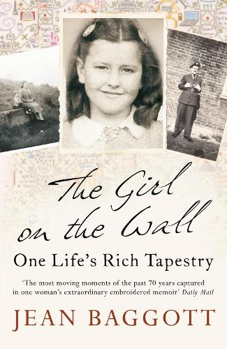 The Girl on the Wall: One Life's Rich Tapestry (Paperback)