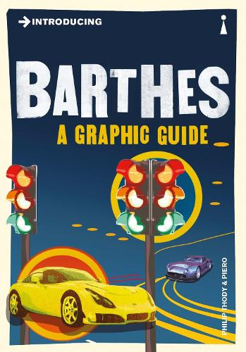 Introducing Barthes: A Graphic Guide - Introducing... (Paperback)