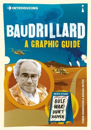 Introducing Baudrillard: A Graphic Guide - Introducing... (Paperback)