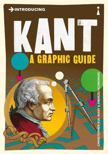 Introducing Kant: A Graphic Guide - Introducing... (Paperback)