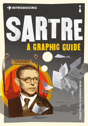 Introducing Sartre: A Graphic Guide - Introducing... (Paperback)