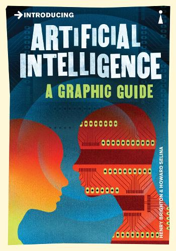 Introducing Artificial Intelligence: A Graphic Guide - Introducing... (Paperback)
