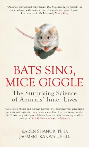 Bats Sing, Mice Giggle: The Surprising Science of Animals' Inner Lives (Paperback)