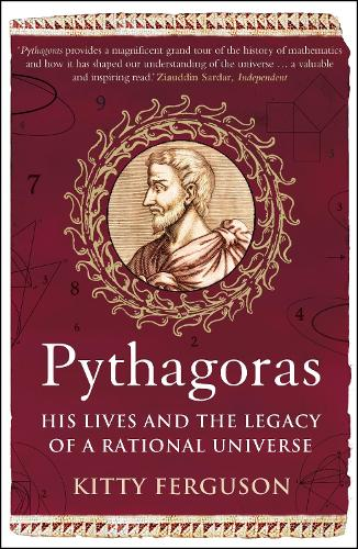 Pythagoras: His Lives and the Legacy of a Rational Universe (Paperback)