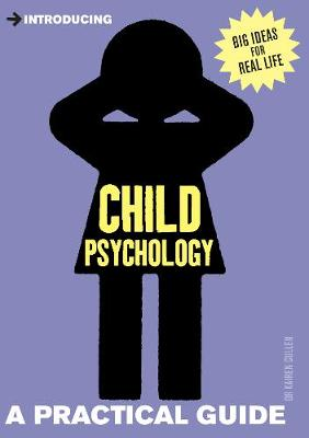 Introducing Child Psychology: A Practical Guide - Practical Guide Series (Paperback)
