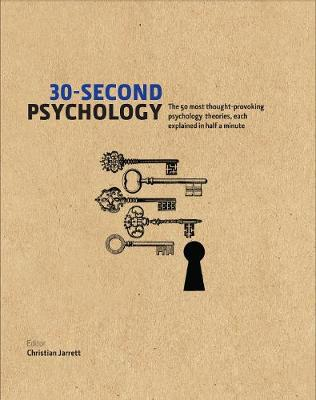 30-Second Psychology: The 50 Most Thought-provoking Psychology Theories, Each Explained in Half a Minute - 30-Second (Hardback)