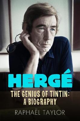 Herge: The Genius of Tintin: A Biography (Hardback)