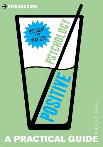 Introducing Positive Psychology: A Practical Guide - Practical Guide Series (Paperback)