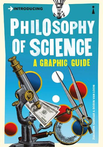 Introducing Philosophy of Science: A Graphic Guide - Introducing... (Paperback)