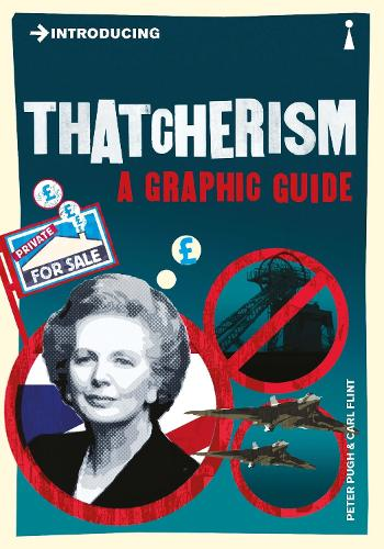 Introducing Thatcherism: A Graphic Guide - Introducing... (Paperback)