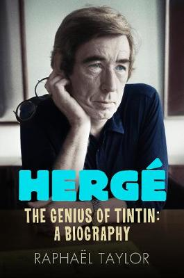 Herge: The Genius of Tintin: A Biography (Paperback)