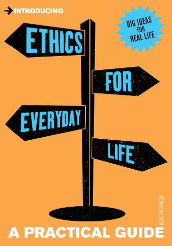 Introducing Ethics for Everyday Life: A Practical Guide - Introducing... (Paperback)