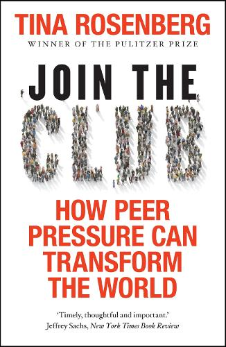 Join the Club: How Peer Pressure Can Transform the World (Paperback)