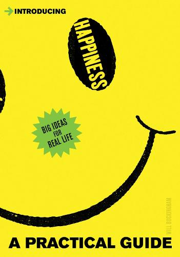 Introducing Happiness: A Practical Guide - Introducing... (Paperback)