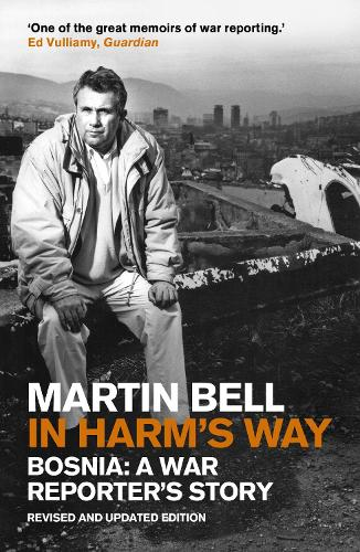 In Harm's Way: Bosnia: A War Reporter's Story (Paperback)