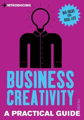Introducing Business Creativity: A Practical Guide - Introducing... (Paperback)