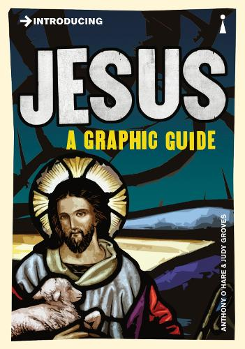 Introducing Jesus: A Graphic Guide - Graphic Guides (Paperback)