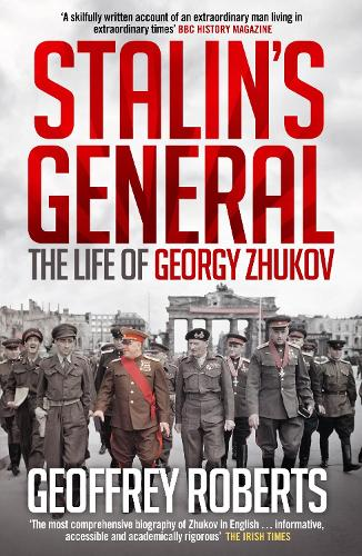 Stalin's General: The Life of Georgy Zhukov (Paperback)
