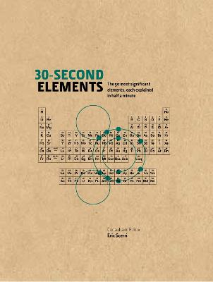 30-Second Elements: The 50 most significant elements, each explained in half a minute (Hardback)