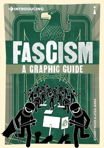 Introducing Fascism: A Graphic Guide - Introducing... (Paperback)