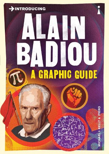 Introducing Alain Badiou: A Graphic Guide - Graphic Guides (Paperback)