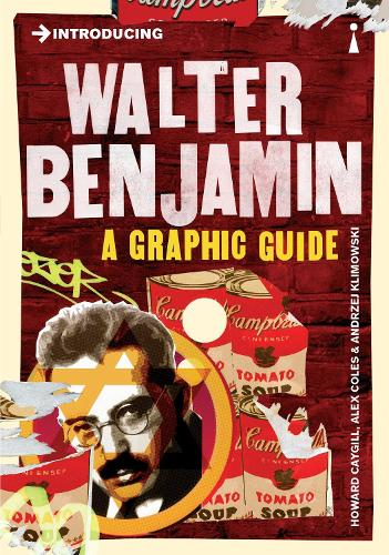 Introducing Walter Benjamin: A Graphic Guide - Introducing... (Paperback)