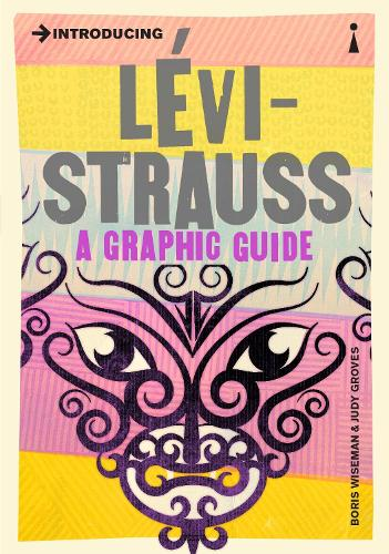 Introducing Levi-Strauss: A Graphic Guide - Introducing... (Paperback)