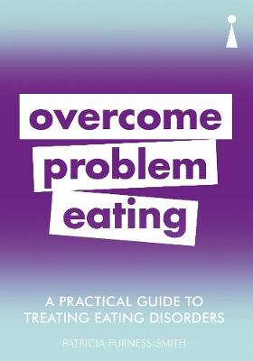 Introducing Overcoming Problem Eating: A Practical Guide (Paperback)